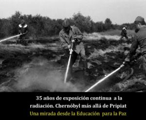 Chernóbyl , más allá de Pripiat. Una mirada desde la Educación para al Paz