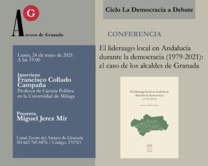 El liderazgo local en Andalucía durante la democracia (1979-2021) el caso de los alcaldes de Granada