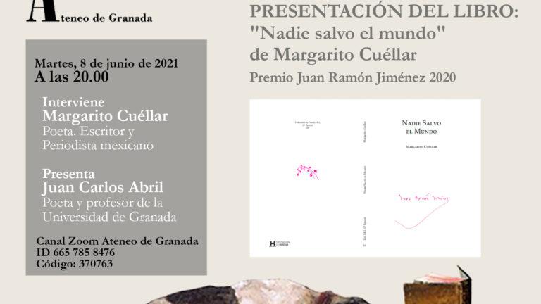 PRESENTACIÓN DEL LIBRO: «Nadie salvo el mundo» de Margarito Cuéllar